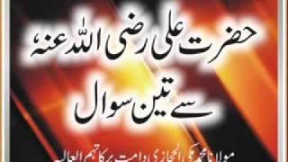 Maulana Makki. Hazrat Ali RA Say 3 Swal  by masood niazi