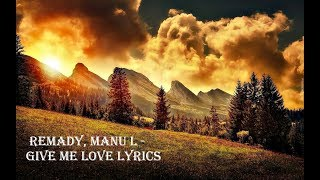 Baixar REMADY  MANU L - GIVE ME LOVE LYRICS