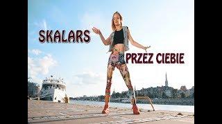 Skalars - Przez Ciebie (Official Video)