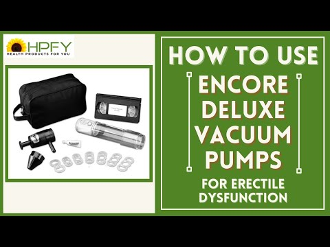 How To Use Encore Vacuum Pumps For Erectile Dysfunction?
