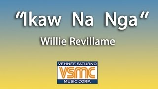Download Wille Revillame - Ikaw Na Nga MP3 song and Music Video