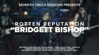 Rotten Reputation - Bridget Bishop