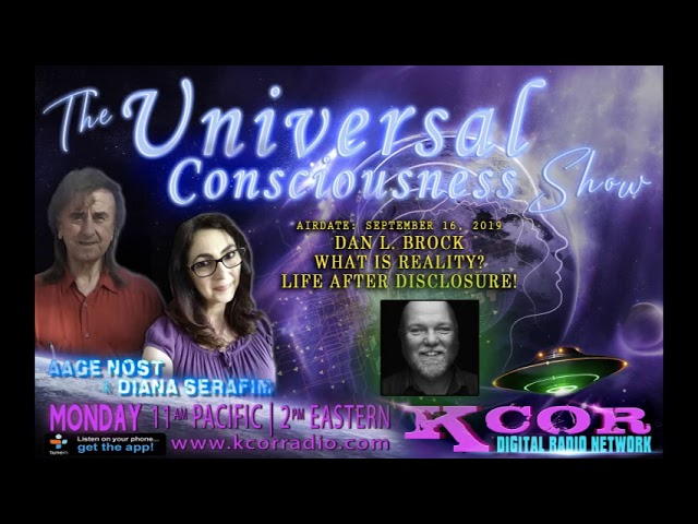 UNIVERSAL CONSCIOUSNESS SHOW - Dan Brock on The Mysteries of the Universe