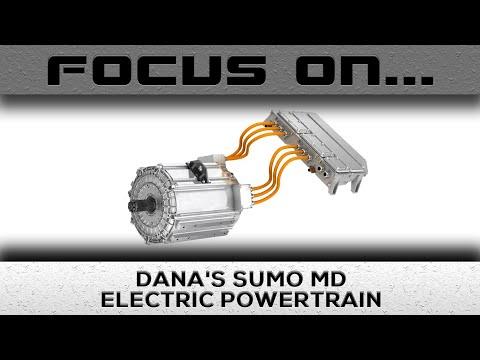 Focus On Dana's Sumo MD Electric Powertrain