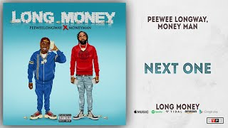 Gambar cover Peewee Longway & Money Man - Next One (Long Money)