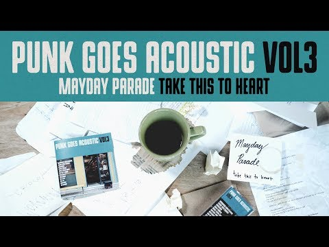 "punk-goes-acoustic-vol.-3---mayday-parade-""take-this-to-heart"""