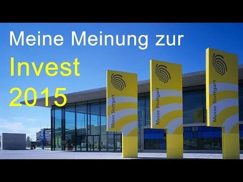 Meine Meinung zur Invest 2015