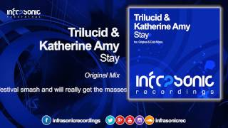 Trilucid & Katherine Amy - Stay (Original Mix) [Infrasonic]