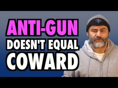 Anti-Gun Doesn't Equal Coward