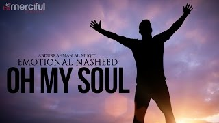 Oh My Soul - Emotional Nasheed
