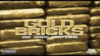 Vado - Gold Bricks (feat. Jadakiss & Narley Jenkins)