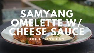 SAMYANG OMELETTE with CHEESE SAUCE Recipe  Resep OMELET SAMYANG SAUS KEJU  THE CRYING PAN