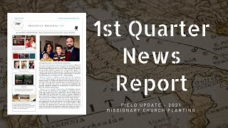 1st Quarter 2021 News Report