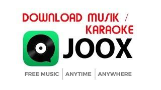 Download Cara Download Lagu / Hasil Karaoke dari JOOX Mp3