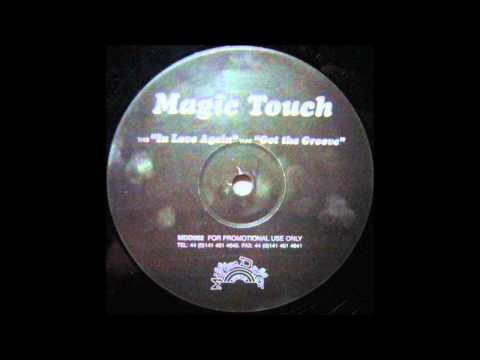 Magic Touch - Got The Groove