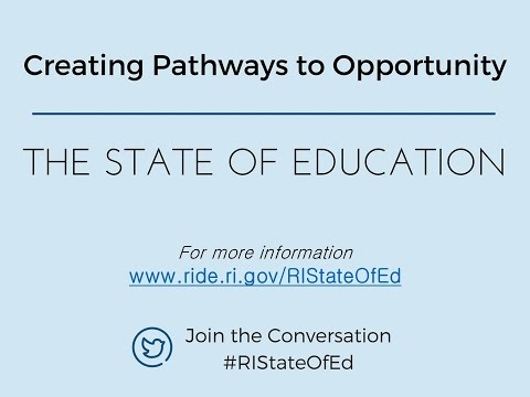 Creating Pathways to Opportunity: the State of Education in Rhode Island, 2017