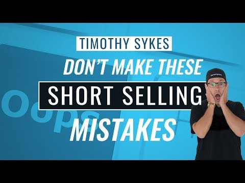 Don't Make These Short Selling Mistakes