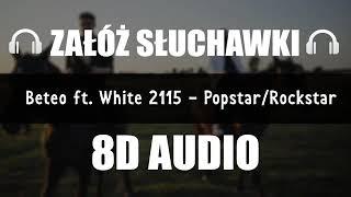 BETEO FT. WHITE 2115 - POPSTAR/ROCKSTAR (8D Music)