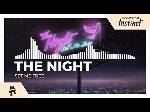 The Night - Set Me Free [Monstercat Release]