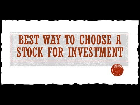 Best way to choose a stock for investment