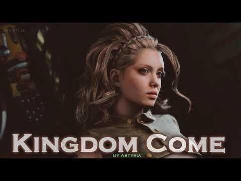 EPIC POP  &39;&39;Kingdom Come&39;&39; by Astyria