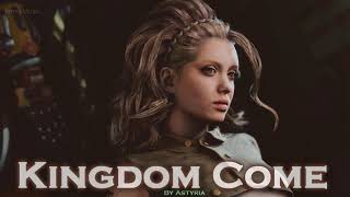 EPIC POP | ''Kingdom Come'' by Astyria