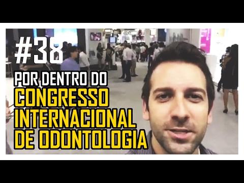 #38 Por dentro do Congresso Internacional de Odontologia de São Paulo
