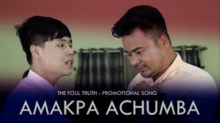 Amakpa Achumba  THE FOUL TRUTH Official Movie Song