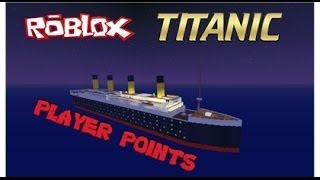 ROBLOX ROBLOX Titanic (50 Player Points for Surviving) gameplay