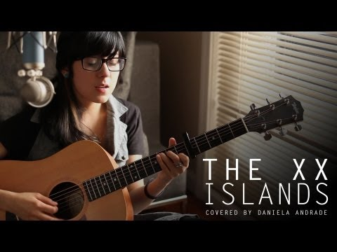 The XX - Islands (cover) by Daniela Andrade