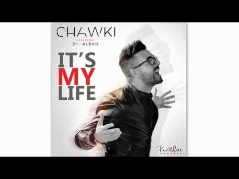 Chawki - It's My Life ft. Dr. Alban...
