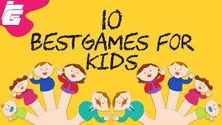 Top 10 BEST Games For KIDS In 2018 | SAFE TO PLAY GAMES
