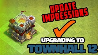 CLASH OF CLANS | UPGRADING TO TH12 | New Update Impressions | NEW OVERLAY |