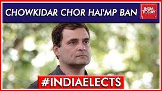 MP Poll Panel Bans Congress' 'Chowkidar Chor Hai' Ads After BJP Meets EC   Lok Sabha Elections 2019