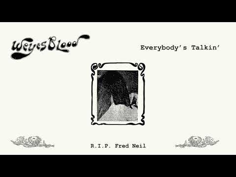 Weyes Blood - Everybody's Talkin' [Fred Neil] (Official Audio)