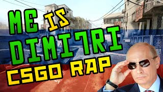 Me is Dimitri - CS:GO SONG (RAP)