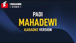 Mahadewi - Padi (Karaoke)