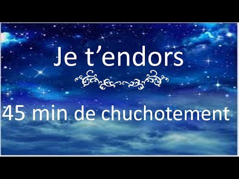 {ASMR relaxation} Je t'endors * 45 minutes de relaxation * chuchotement