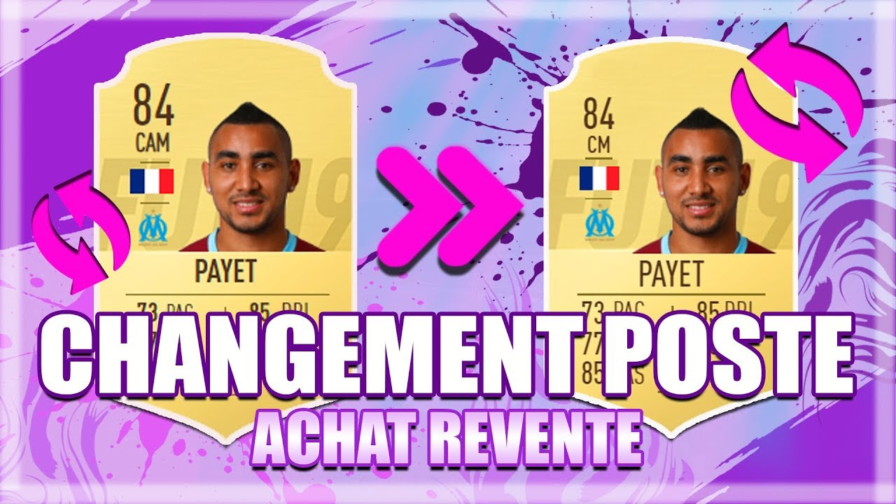 FIFA 19 | ACHAT REVENTE : EXPLICATIONS DE LA TECHNIQUE DES CHANGEMENTS DE POSTE !