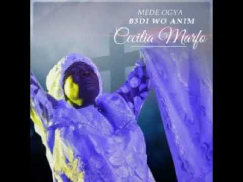 MEDE OGYA BEDI W'ANIM BY CECILIA MARFO