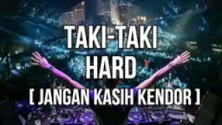 [20.61 MB] DJ TAKI-TAKI HARD [ JANGAN KASIH KENDOR]