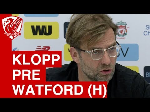 Jurgen Klopp Pre-Match Press Conference   Liverpool vs. Watford