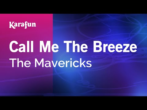 Call Me The Breeze - The Mavericks | Karaoke Version | KaraFun