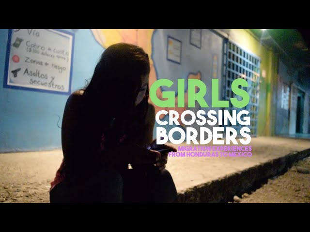 Cipotas Crossing Borders // Girls' migration experiences from Honduras to Mexico (ENG SUB)
