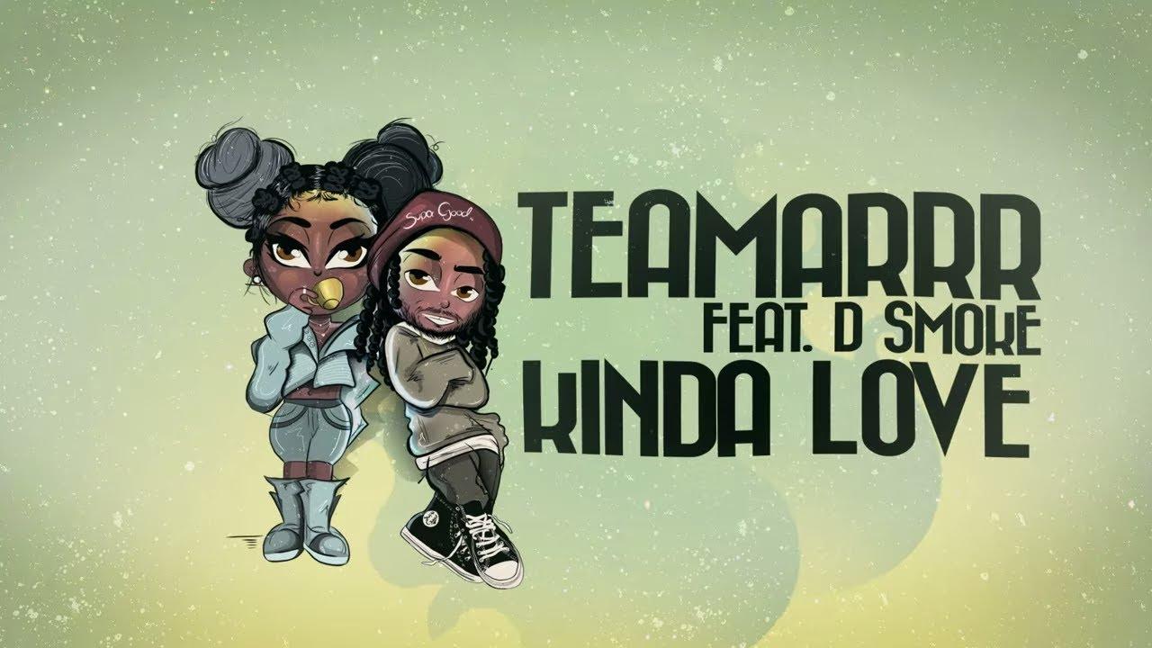 Teamarrr Kinda Love Ft D Smoke Lyrics Letras2 Com