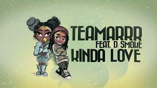 Gambar cover TeaMarrr - Kinda Love (feat. D Smoke) [Official Lyric Video]