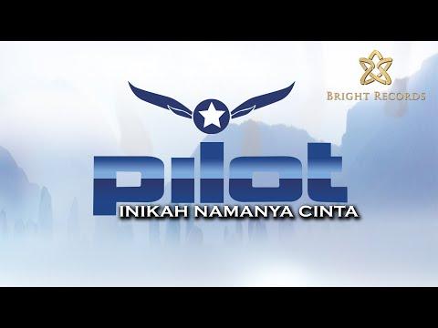 Pilot - Inikah Namanya Cinta [ HD Quality ]