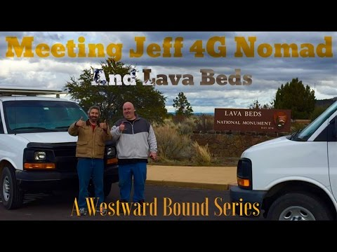 Meeting Jeff 4G Nomad And Lava Beds! A Westward Bound Series.