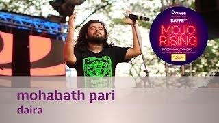 Mohabath Pari - Daira - Live at KappaTV Mojo Rising