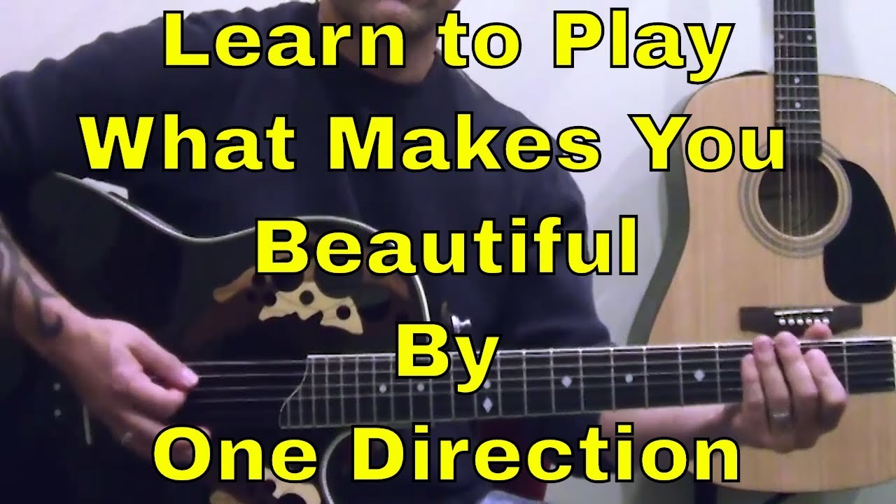 Beautiful One Steve Stine Guitar Lesson Learn How To Play What Makes You Beautiful By One Direction